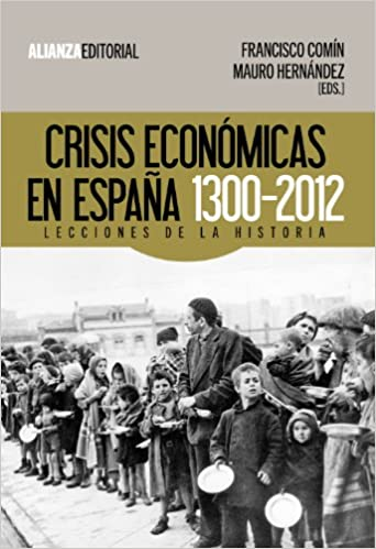 Crisis Económicas En España 1300 2012 Economic Crisis In Spain 1300 2012 Lecciones De La Historia Lessons Of History Amazon Co Uk Benítez Mauro Hernández Comin Francisco 9788420674476 Books