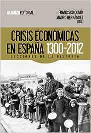 Crisis económicas en España, 1300-2012: Lecciones de la Historia ...
