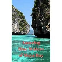 Amazing Blue Waters of Maya Bay