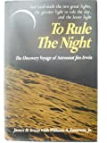 To Rule the Night: The Discovery Voyage of Astronaut Jim Irwin