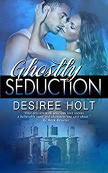 Ghostly Seduction by [Holt, Desiree]