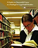 A Guide to a Successful Career as a Paralegal or Legal Staff Member, LawCrossing, 141963299X