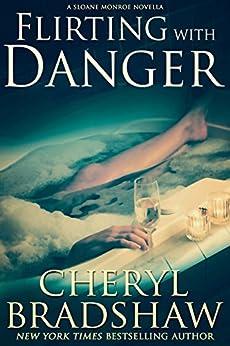 Flirting with Danger (Sloane Monroe) by [Bradshaw, Cheryl]