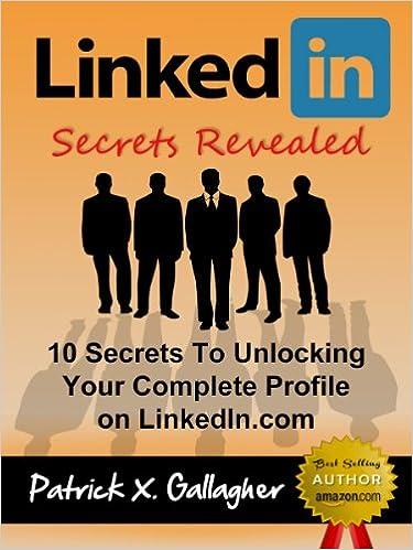 LinkedIn Secrets Revealed: 10 Secrets To Unlocking Your
