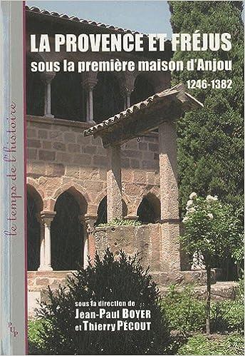 En ligne La Provence et Fréjus sous la première maison d'Anjou 1246-1382 pdf