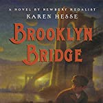 Brooklyn Bridge  | Karen Hesse