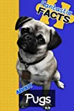 """Welcome to the Fantastic Facts Book Series! Bestselling children's author Miles Merchant presents """"Fantastic Facts About Pugs"""". This book uses captivating images and expertly written words to teach children about """"Pugs"""". Perfect reading for a..."""