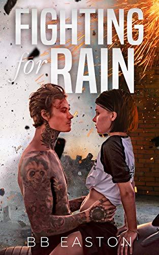 Fighting for Rain (The Rain Trilogy Book 2)