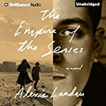 The Empire of the Senses: A Novel | Alexis Landau