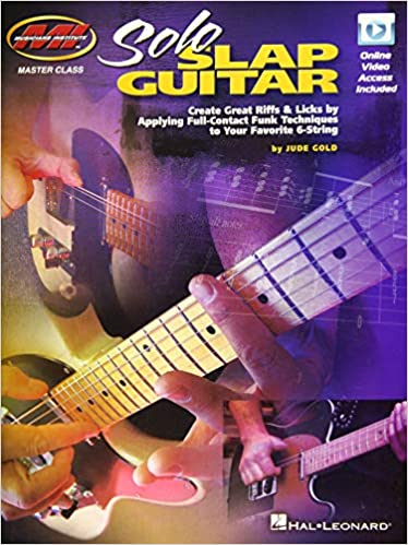 Solo Slap Guitar: Create Great Riffs & Licks by Applying Full ...