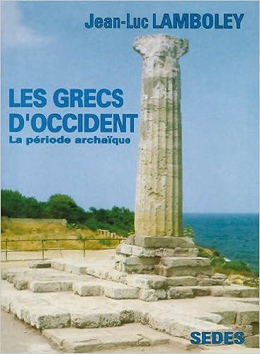 Meilleurs téléchargements gratuits d'ebooks pdf Les Grecs d'Occident : la période archaïque. Regards sur l'histoire, numéro 111 2718193441 PDF ePub