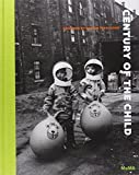 img - for Century of the Child: Growing by Design 1900-2000 book / textbook / text book