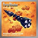 Mission Zeitbrücke (Perry Rhodan Silber Edition 121) Audiobook by Kurt Mahr, Hans Kneifel, Ernst Vlcek, Peter Terrid, H. G. Francis Narrated by Axel Gottschick