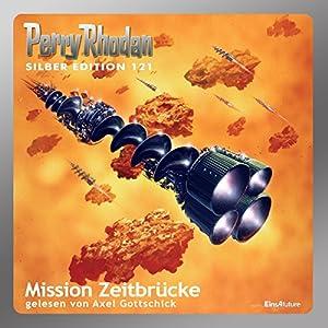 Mission Zeitbrücke (Perry Rhodan Silber Edition 121) Hörbuch