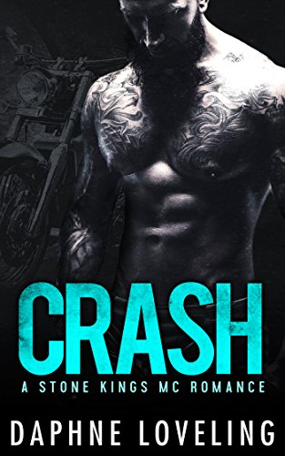 CRASH (A Stone Kings Motorcycle Club Romance)