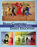 Brain-Compatible Dance Education, Gilbert, Anne Green, 0883147661