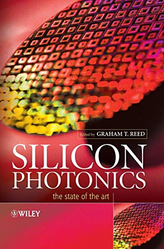 Silicon Photonics: The State of the Art (Silicon Photonics The State Of The Art)