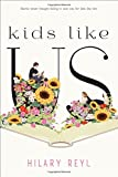 Book cover from Kids Like Us by Hilary Reyl