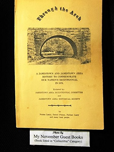 Through the Arch: A Jamestown [Pennsylvania] and Jamestown Area History to Commemorate Our Nation's Bicentennial in - Creek Beaver Ohio