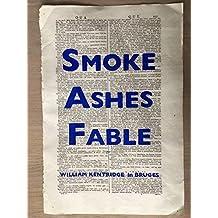 William Kentridge: Smoke, Ashes, Fable