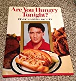 Are You Hungry Tonight? Elvis' Favorite Recipes