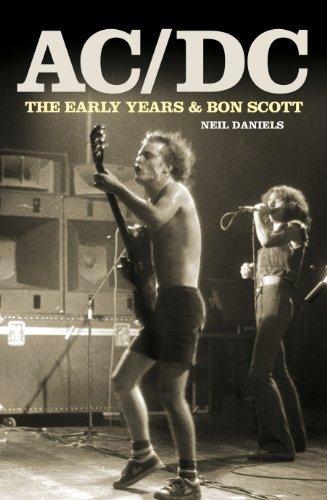 AC/DC: The Early Years & Bon Scott by Neil Daniels (2013-02-22)