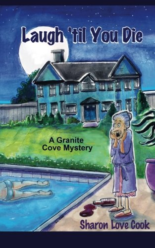 Laugh 'til You Die: A Granite Cove Mystery (Granite Cove Mysteries) (Volume - Studio Granite