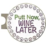 Giggle Golf Bling Putt Now - Wine Later Golf Ball Marker With A Standard Hat Clip