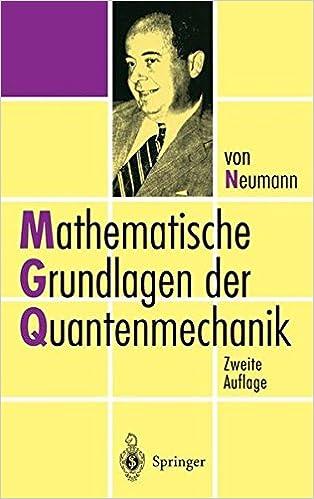 Mathematische Grundlagen der Quantenmechanik (German Edition)
