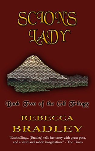 Scion's Lady (The Gil Trilogy Book 2) by [Bradley, Rebecca]