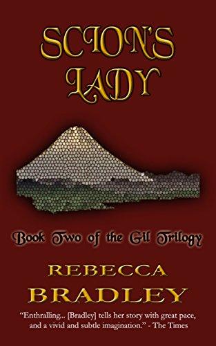Scion's Lady (The Gil Trilogy Book 2) by [Bradley, Rebecca]