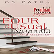 Four of the Usual Suspects: A Pippa Langham Mystery: The Portman Creamery Mysteries | CS Patra