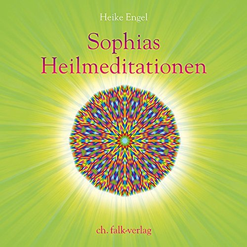 Sophias Heilmeditationen