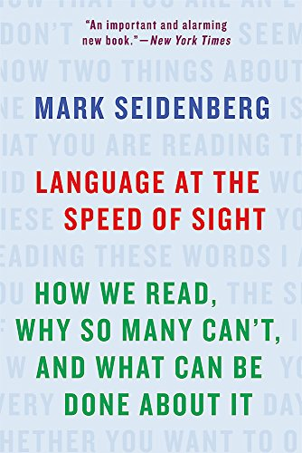 Language at the Speed of Sight: How We Read, Why So Many Can't, and What Can Be Done About It cover