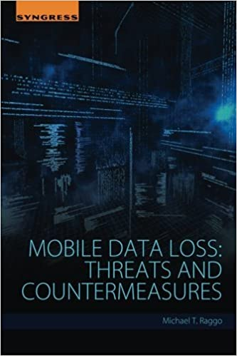 Book Mobile Data Loss: Threats and Countermeasures by Michael T. Raggo (2015-12-30)