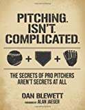 Pitching. Isn't. Complicated, Dan Blewett, 0615936458