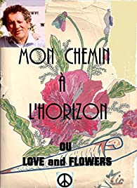 Mon chemin à l'horizon or love and flowers par Michel ALARCON
