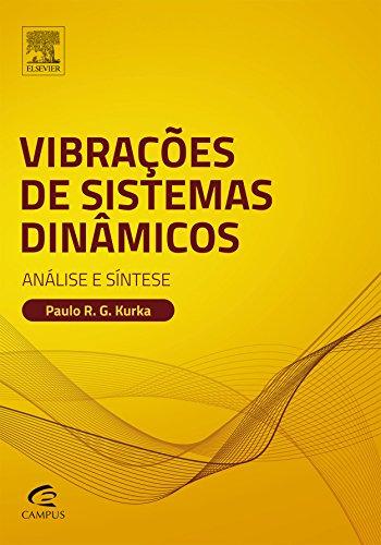 Vibrações de Sistemas Dinâmicos: Análise e Síntese