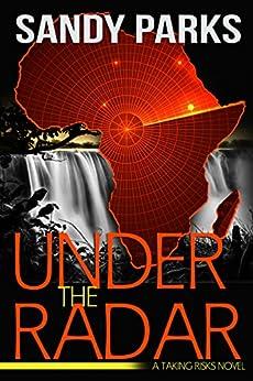 Under The Radar: A Taking Risks Novel by [Parks, Sandy]