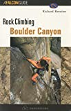 Rock Climbing Boulder Canyon, Richard Rossiter, 1560447508