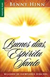 Buenos Dias, Espiritu Santo, Benny Hinn, 0789910764