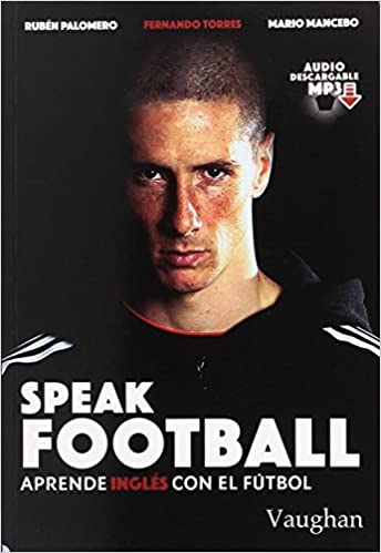 Book's Cover of Speak Football: Aprende inglés con el fútbol (Inglés) Tapa blanda – 19 abril 2017