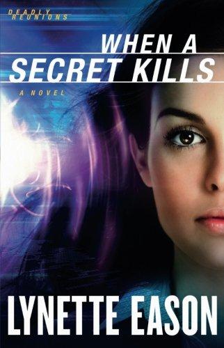 When a Secret Kills: A Novel (Deadly Reunions) by Baker Pub Group/Baker Books