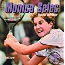 Monica Seles, Champion Tennis Player (Making Their Mark: Women in Sports)
