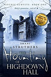 Psychic Surveys Book One: The Haunting of Highdown Hall - a bestselling supernatural thriller