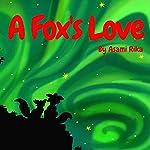 A Fox's Love | Asami Rika