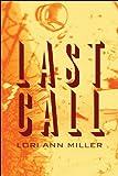 Last Call, Lori Ann Miller, 1607039990