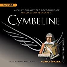 Cymbeline: The Arkangel Shakespeare Performance by William Shakespeare Narrated by Sophie Thompson, Ben Porter, Jack Shepherd, Suzanne Bertish, Stephen Mangan, Ron Cook