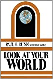 Look at Your World, Paul H. Dunn, 0884943534