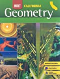 Holt Geometry California: Student Edition Grades 9-12 2008, RINEHART AND WINSTON HOLT, 003092345X